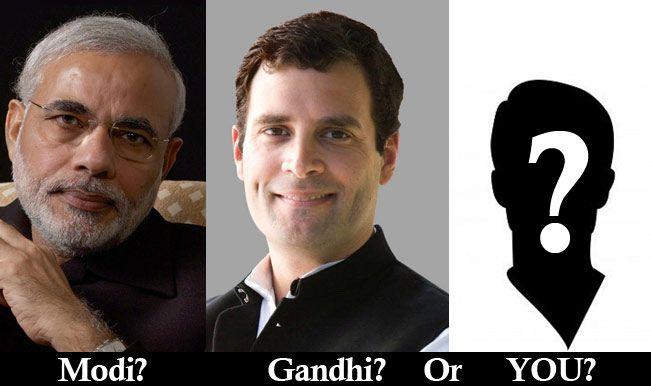 Modi, Gandhi or You?