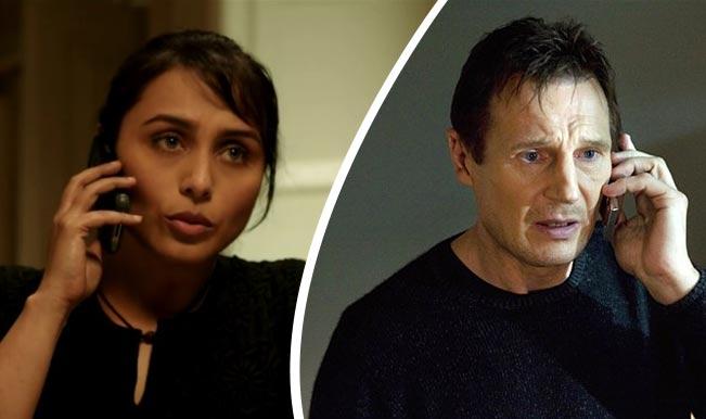 Rani Mukerji's 'Mardaani' inspired from Liam Neeson's 'Taken'?