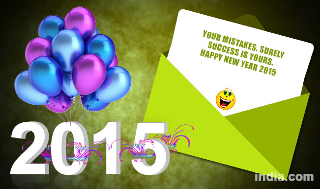 whatsapp message reads your mistakes surely success is yours happy new year 2015