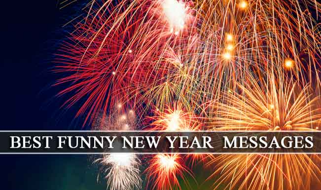 New Year Wishes & Quotes: Funny New Year Greetings, SMS ...