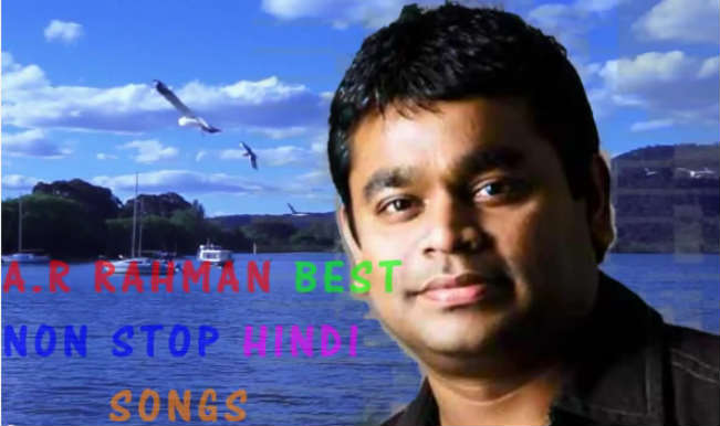 A R Rahman birthday special: Listen to Best Bollywood songs of the singer-composer!