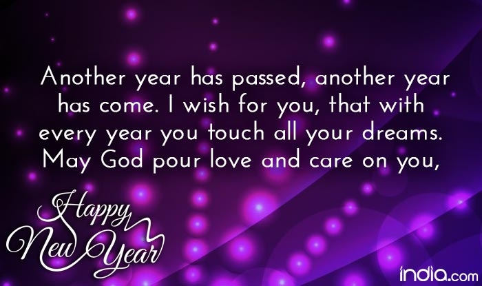 i wish for you that with every year you touch all your dreams may god pour love and care on you happy new