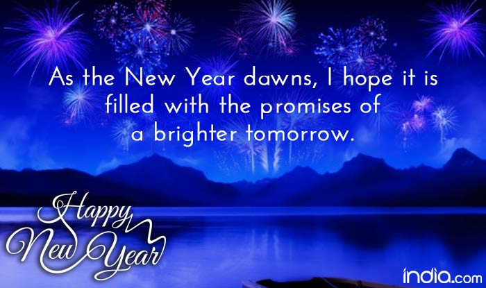 quote reads as the new year dawns i hope it is filled with the promises of a brighter tomorrow happy new year