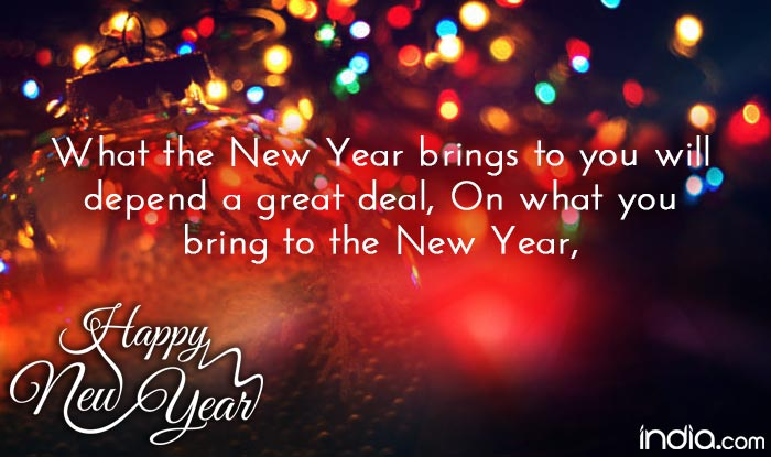 quote reads what the new year brings to you will depend a great deal on what you bring to the new year happy new year 2016