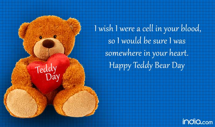 Happy teddy day 2016 wishes best quotes sms facebook status whatsapp reads i wish i were a cell in your blood so i would be sure i was somewhere in your heart happy teddy bear day m4hsunfo