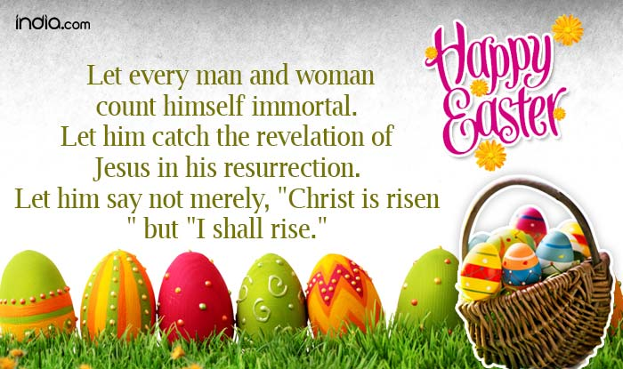 Easter 2016 wishes best easter sms whatsapp facebook messages whatsapp reads let every man and woman count himself immortal let him catch the revelation of jesus in his resurrection let him say not merely negle Gallery