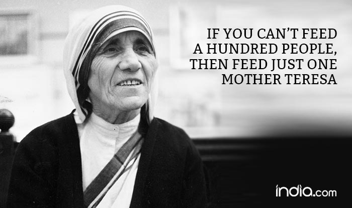 Mother Teresa Quotes   Mother Teresa 106th Birth Anniversary 17 Most Inspiring Quotes Of