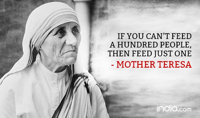 Mother Teresa 106th Birth Anniversary 17 Most Inspiring Quotes Of