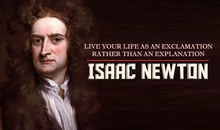 Isaac Newton S 374th Birth Anniversary Top 11 Quotes By