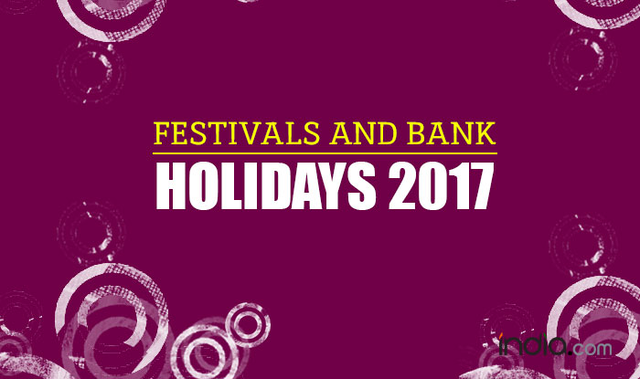 2017 Festivals and Bank Holidays List: Plan your leaves with