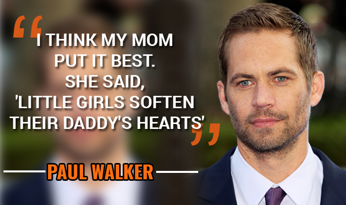 Paul Walker S Best Quote: Father's Day Quotes: 15 Best Famous & Inspirational Quotes
