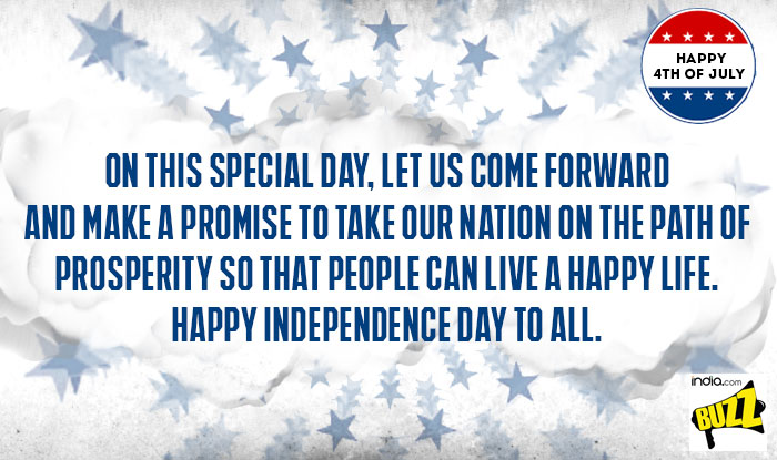 Happy 4th of july greetings best quotes whatsapp messages reads on this special day let us take come forward and make a promise to take our nation on the path of prosperity so that people can live a happy m4hsunfo