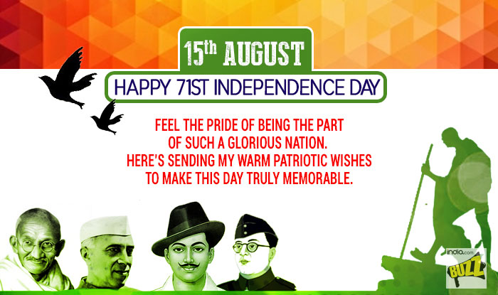 Independence Day 2017 Wishes Best Happy Independence Day Messages