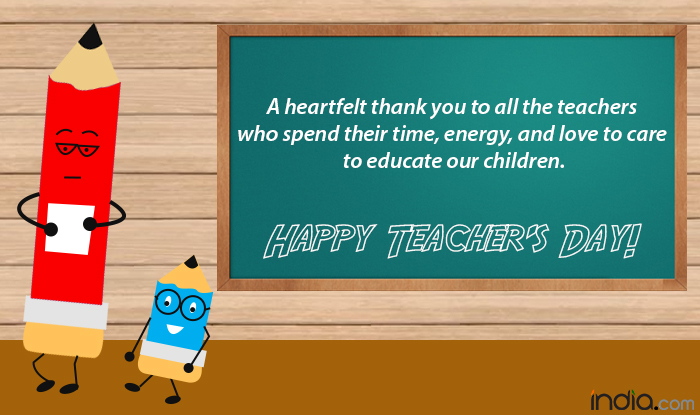 30 Happy Teachers Day Quotes And Messages: Teacher's Day 2017 Wishes: Best Messages, WhatsApp Gif