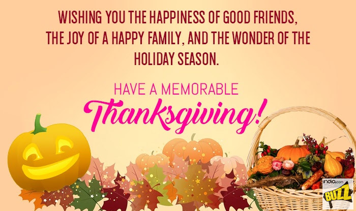 Thanksgiving 2017 greetings best whatsapp messages facebook status wishing you the happiness of good friends the joy of a happy family and the wonder of the holiday season have a memorable thanksgiving m4hsunfo