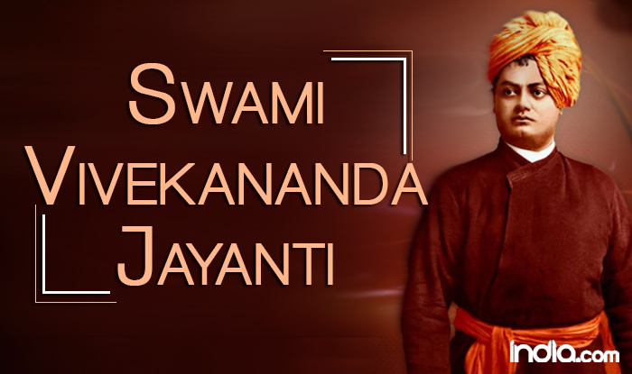 Swami Vivekananda Jayanti 2018 Best And Most Famous