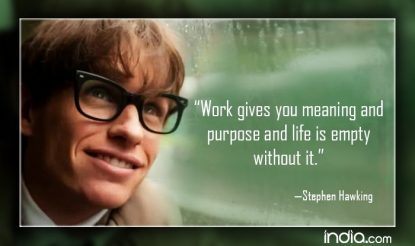 Work gives you meaning and purpose and life is empty without it
