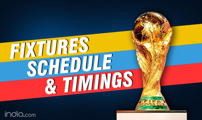 FIFA World Cup 2018: Fixtures, Schedule, India Timings And ...