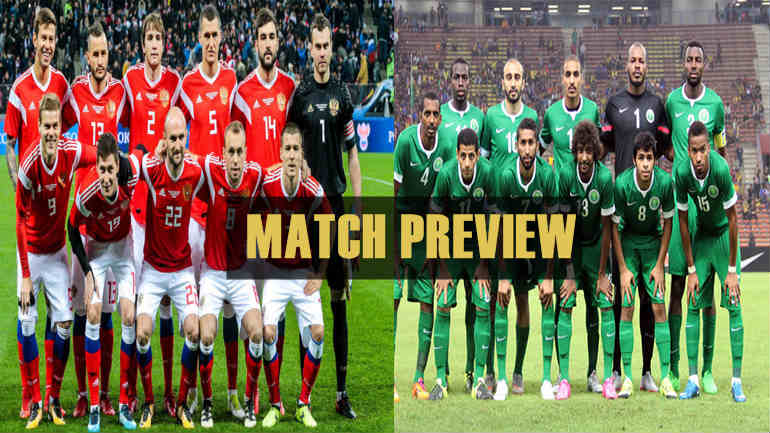43492ec1f51 FIFA World Cup 2018  Russia Vs Saudi Arabia Preview - Everything You ...