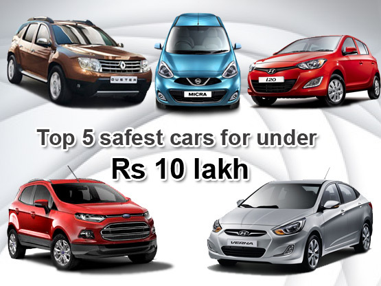 Top 5 Safest Cars For Under Rs 10 Lakh Car Features News India Com